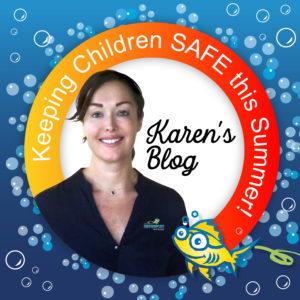 Keeping Children SAFE This Summer - blog by Karen Baildon