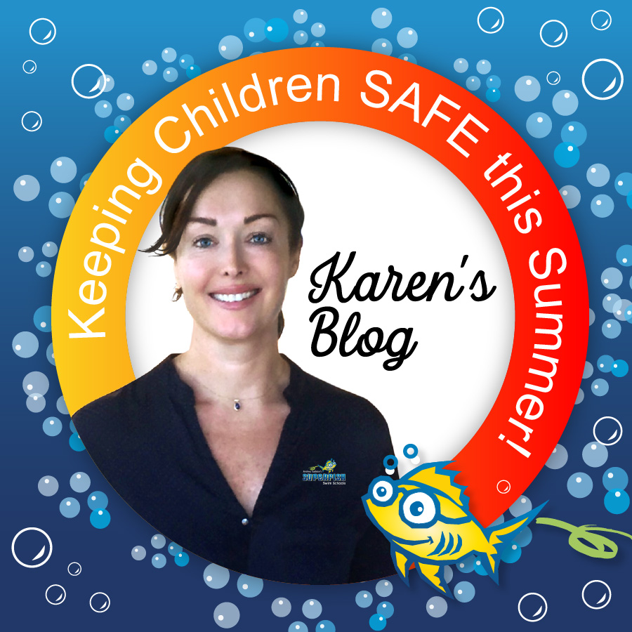 Keeping Children SAFE This Summer - blog by Karen Baildon